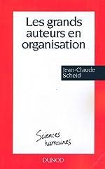 Les grands auteurs en organisation de Jean-Claude Scheid