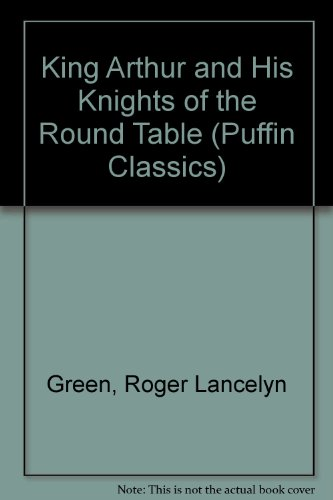 king-arthur-and-his-knights-of-the-round-table-puffin-classics