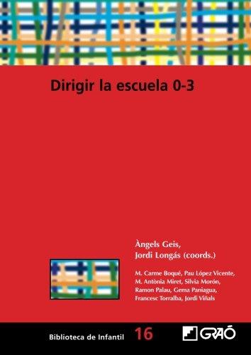 Dirigir La Escuela 0-3 (BIBLIOTECA DE INFANTIL) - 9788478274697 (Biblioteca Infantil (español))