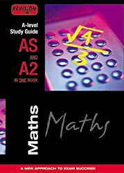 A Level AS and A2 Study Guide: Maths