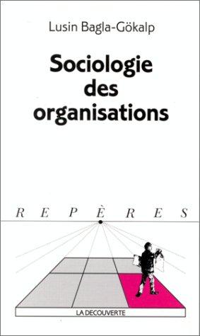 Sociologie des organisations par Lusin Bagla-Gökalp