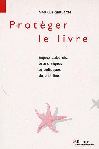 Protéger le livre : Enjeux culturels, �...