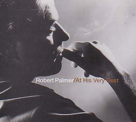 Robert Palmer - At His Very Best