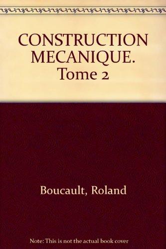Construction mécanique, tome 2 : Bac S - FC - ETS
