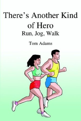 There's Another Kind of Hero: Run, Jog, Walk por Tom Adams