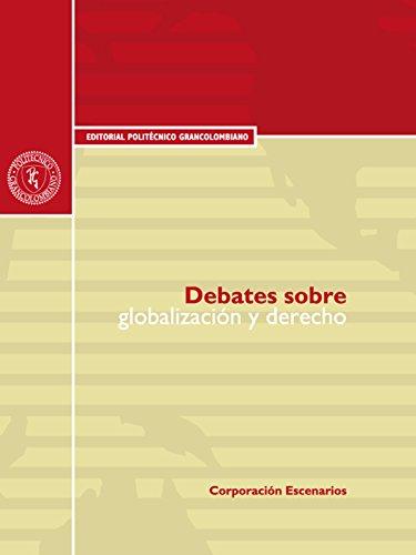 Debates sobre globalización y derecho por Carlos Julio Pineda