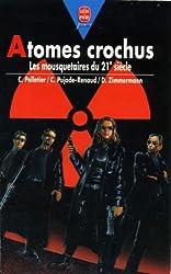 Atomes crochus - Les Mousquetaires du 21ème siècle (Le Livre de Poche Jeunesse t. 736)