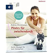 Pilates für zwischendurch: Sanfte Übungen für mehr Wohlgefühl