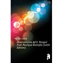 Observationes Ad S. Ponpeii Festi Paulique Excerpta (Latin Edition)