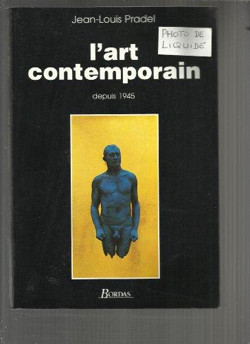 L'ART CONTEMPORAIN. Depuis 1945