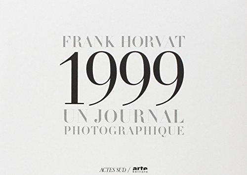 Franck Horvat, 1999 : Un journal photographique