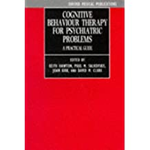 Cognitive Behaviour Therapy for Psychiatric Problems: A Practical Guide (Oxford Medical Publications) by Keith Hawton (Editor), Paul. M. Salkovskis (Editor), Joan Kirk (Editor), (29-Jun-1989) Paperback