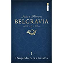 Belgravia: Dançando para a batalha (Capítulo 1) (Portuguese Edition)