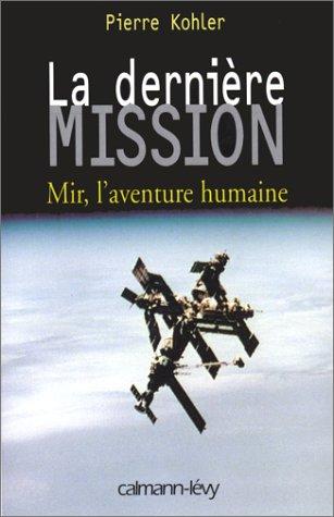La Dernire Mission : Mir, l'aventure humaine