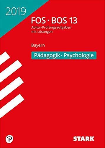Abiturprüfung FOS/BOS - Pädagogik/Psychologie 13. Klasse - Bayern