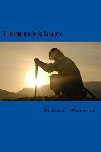 El Juramento De Un Caballero por Gabriel Ramirez