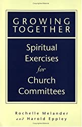 Growing Together: Spiritual Exercises for Church Committees