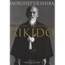 The Secret Teachings of Aikido by Morihei Ueshiba (2008-04-01)