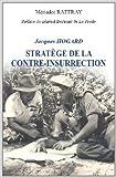 Général Jacques Hogard : Stratège de la contre-insurrection de Mériadec Raffray ( 7 janvier 2014 )