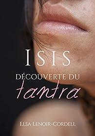 Isis : découverte du tantra par Elsa Lenoir-Cordell