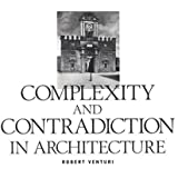 Complexity and Contradiction in Architecture (Museum of Modern Art Papers on Architecture)