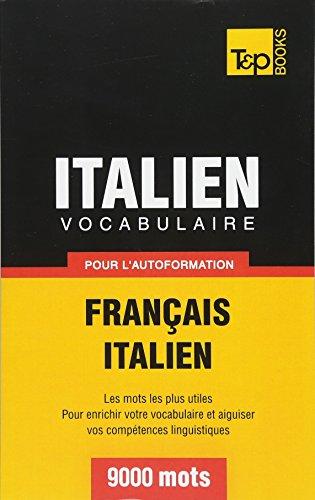 Vocabulaire français-italien pour l'autoformation. 9000 mots par Andrey Taranov