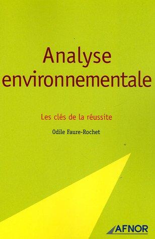 Analyse environnementale : Les clés de la réussite par Odile Faure-Rochet