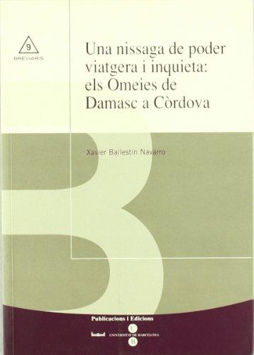 Descargar Libro Una nissaga de poder viatgera i inquieta: els Omeies de Damasc a Còrdova de Xavier Ballestín Navarro