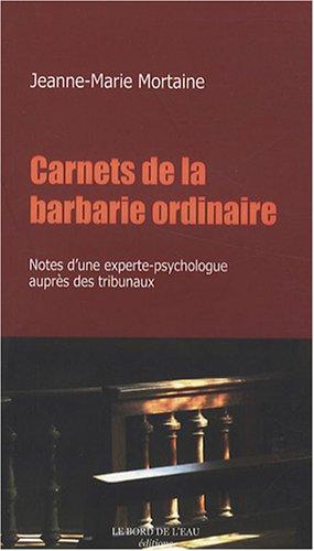 Carnets de la barbarie ordinaire par Jeanne-Marie Mortaine