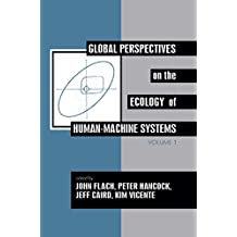 Global Perspectives on the Ecology of Human-Machine Systems (Resources for Ecological Psychology Series)
