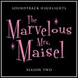 The Marvelous Mrs. Maisel Season 2 Soundtrack Highlights