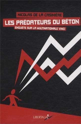Les prédateurs du béton : Enquête sur la multinationale Vinci par Nicolas de La Casinière