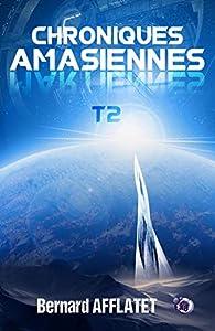 Chroniques amasiennes, tome 2 par Bernard Afflatet