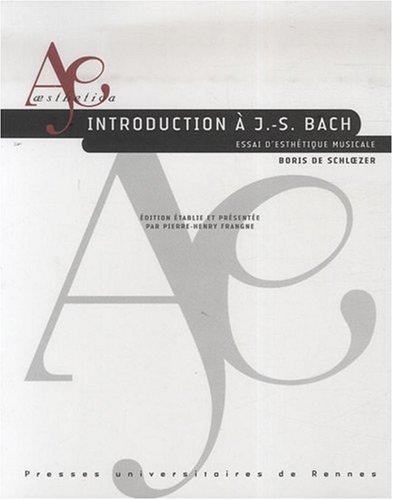 Introduction  J.-S. Bach : Essai d'esthtique musicale