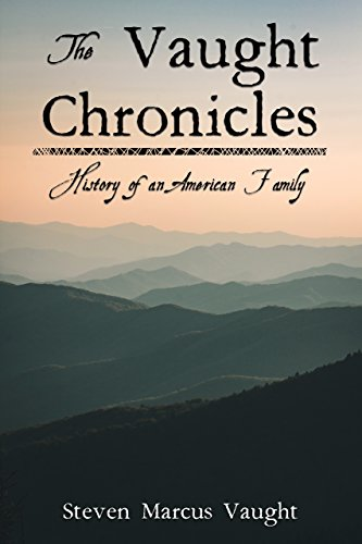 The Vaught Chronicles: History of an American Family (English Edition)