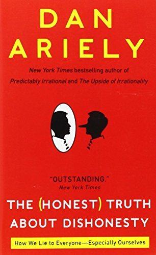 The (Honest) Truth About Dishonesty: How We Lie to Everyone--Especially Ourselves by Dan Ariely (12-Mar-2013) Mass Market Paperback