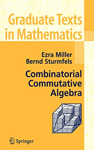 Combinatorial Commutative Algebra (Graduate Texts in Mathematics (227), Band 227)