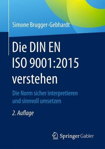 Die DIN EN ISO 9001:2015 verstehen: Die Norm sicher interpretieren und sinnvoll umsetzen thumbnail