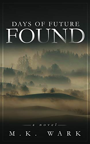 Days of Future Found by [Wark, M. K.]