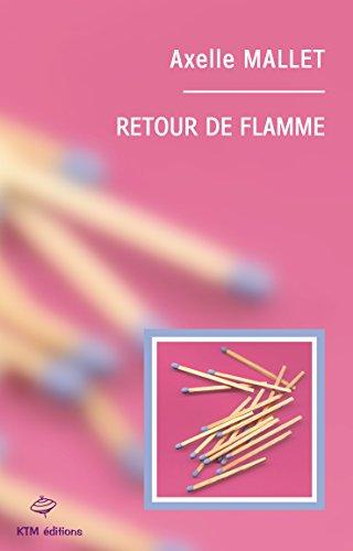 Retour de flamme par Axelle Mallet