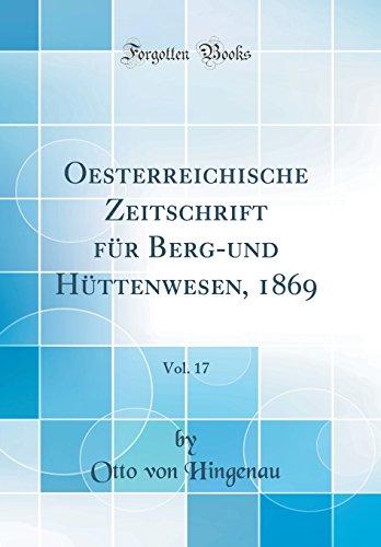 Global Metal Technologies (Oesterreichische Zeitschrift für Berg-und Hüttenwesen, 1869, Vol. 17 (Classic Reprint))