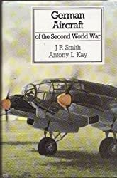 German Aircraft of the Second World War by J. Richard Smith (1989-11-02)