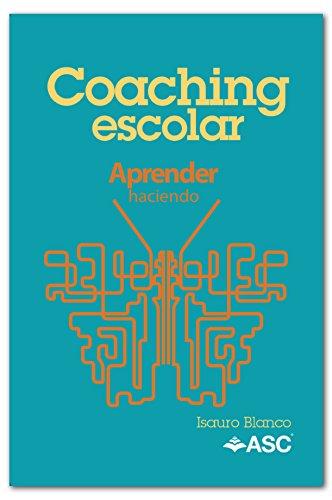 Coaching Escolar: Aprender haciendo por Isauro Blanco