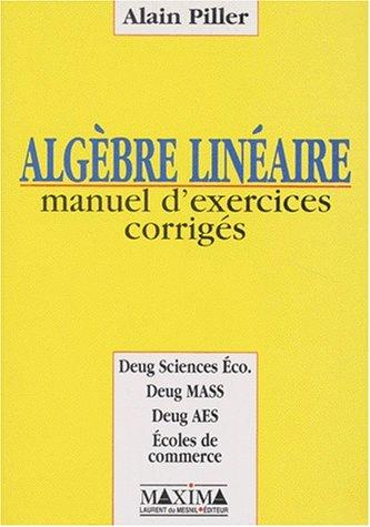L'algèbre linéaire. Manuel d'exercices corrigés