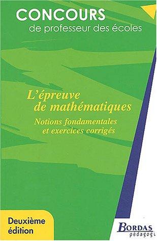 L'EPREUVE DE MATHS - NOTIONS FONDAMENT. (Ancienne Edition)