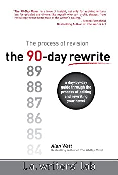 The 90-Day Rewrite: The Process of Revision (English Edition) de [Watt, Alan]