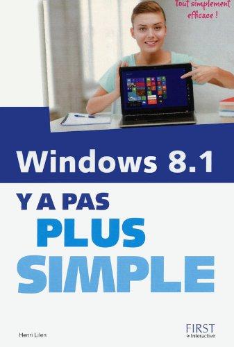 Windows 8.1 Y a pas plus simple par Henri LILEN