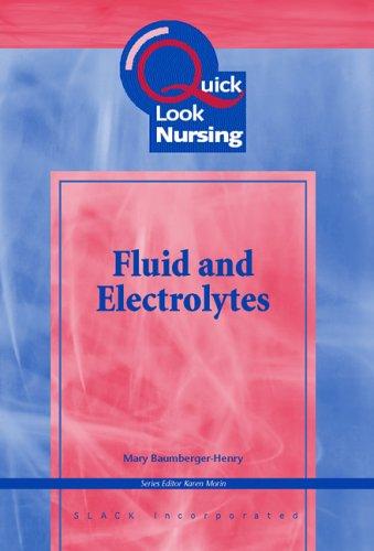 Quick Look Nursing: Fluid and Electro