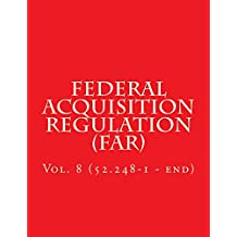 Federal Acquisition Regulation (FAR): Volume 8 (Part 52.248-1 to end) (English Edition)