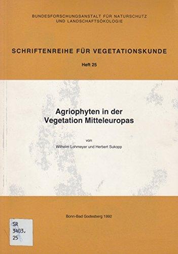 Agriophyten in der Vegetation Mitteleuropas (Schriftenreihe für Vegetationskunde)